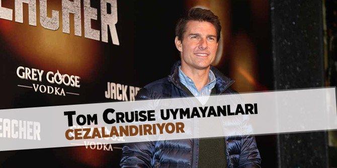 Tom Cruise uymayanları cezalandırıyor
