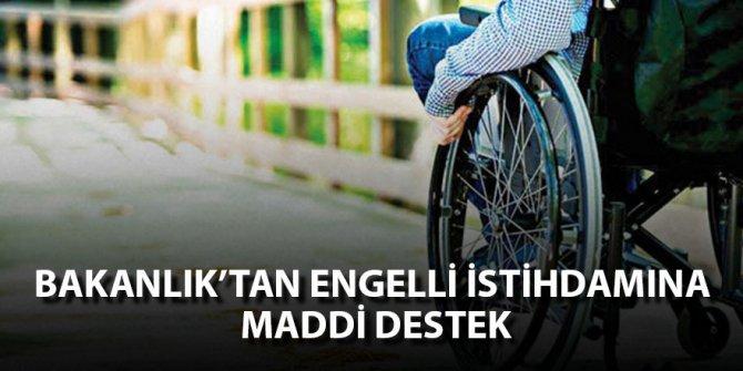 Bakanlık'tan Engelli İstihdamına Maddi Destek