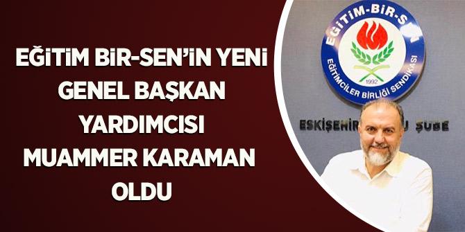 Eğitim Bir-Sen'in Yeni Genel Başkan Yardımcısı Muammer Karaman  Oldu