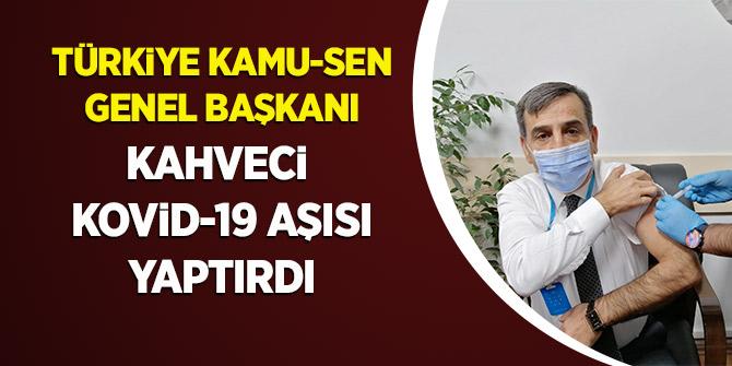 Türkiye Kamu-Sen Genel Başkanı Önder Kahveci Kovid-19 Aşısı Yaptırdı