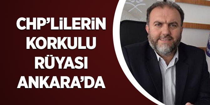 CHP'lilerin Korkulu Rüyası Ankara'da