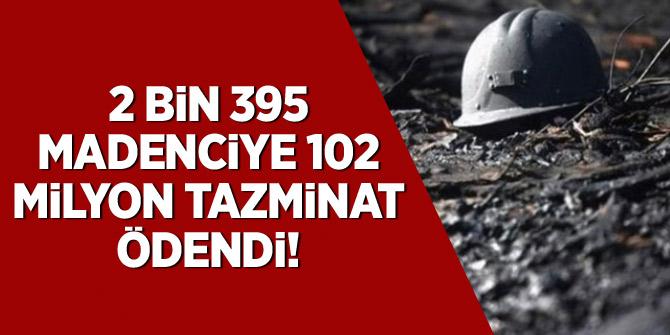 Soma'da 2 bin 395 madenciye 102 milyon lira tazminat ödendi