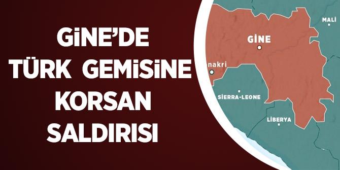 Gine'de Türk Gemisi Korsan Saldırıya Uğradı