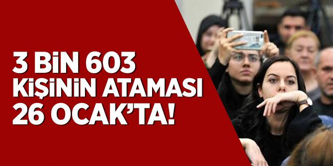 Bakanlık açıkladı: 3 bin 603 kişinin ataması 26 Ocak'ta yapılacak
