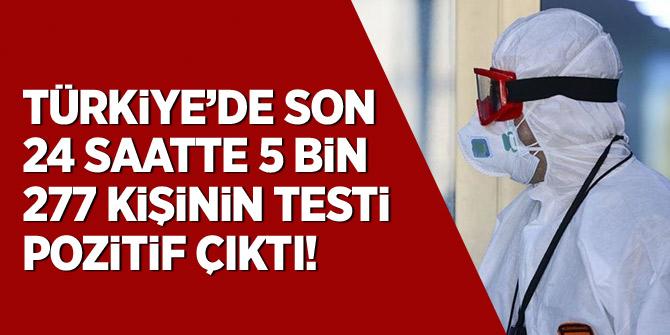 Türkiye'de son 24 saatte 5 bin 277 kişinin testi pozitif çıktı