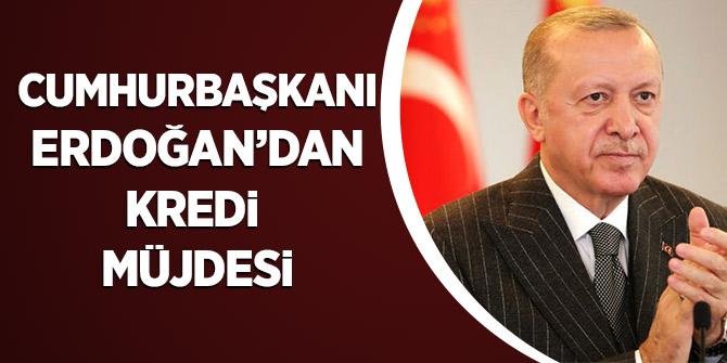 Cumhurbaşkanı Erdoğan'dan Kredi Müjdesi