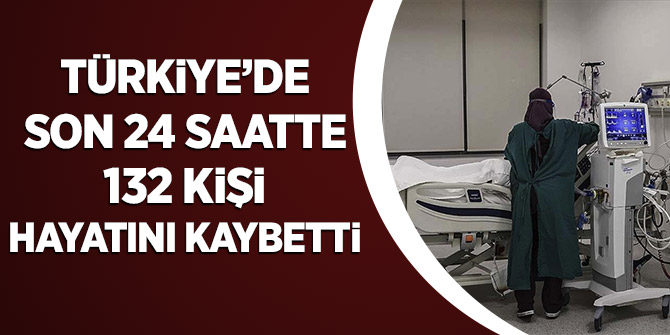 Türkiye'de Son 24 Saatte 132 Kişi Hayatını Kaybetti
