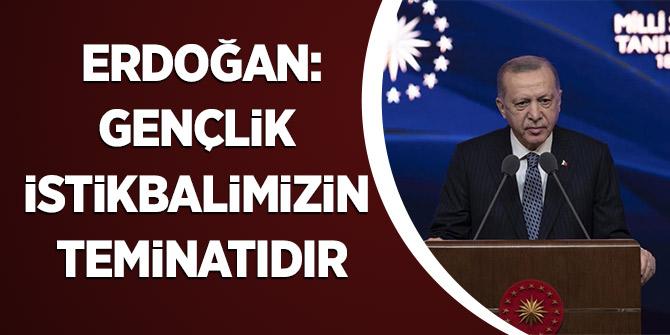 Erdoğan: Gençlik, istikbalimizin teminatıdır