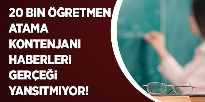 20 Bin Öğretmen Atama Kontenjanı Haberleri Gerçeği Yansıtmıyor!