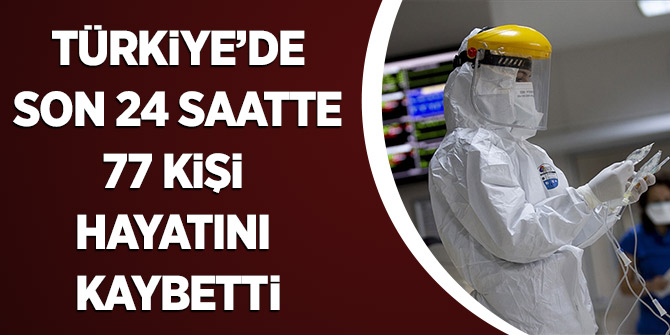Türkiye'de Son 24 Saatte 77 Kişi Hayatını Kaybetti