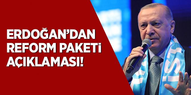 Erdoğan'dan reform paketi açıklaması