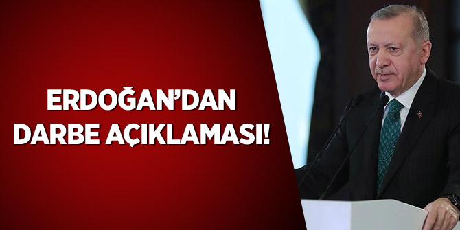 Cumhurbaşkanı Erdoğan'dan Darbe açıklaması