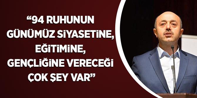 Yavuz: 94 ruhunun günümüz siyasetine, eğitimine, gençliğine vereceği çok şey var