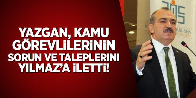 Yusuf Yazgan, kamu görevlilerinin sorun ve taleplerini Yılmaz'a iletti