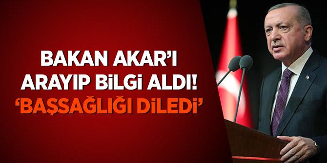 Erdoğan Bakan Akar'dan bilgi aldı, başsağlığı diledi