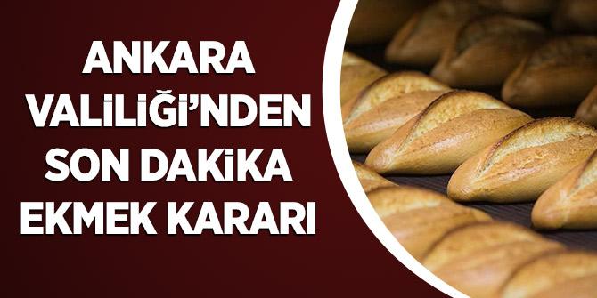 Ankara Valiliği'nden Son Dakika Ekmek Kararı