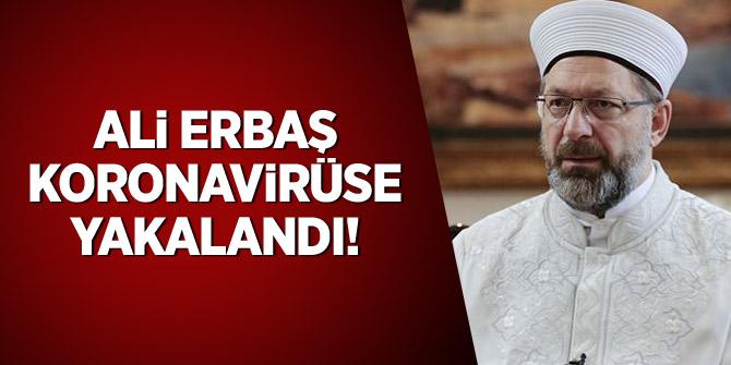 Ali Erbaş, koronavirüse yakalandı