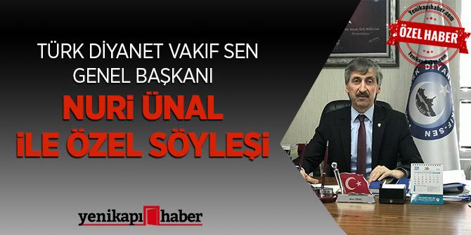 Türk Diyanet Vakıf Sen Genel Başkanı Nuri Ünal ile Özel Söyleşi