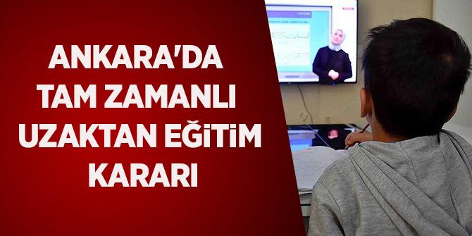 Ankara'da tam zamanlı uzaktan eğitim kararı
