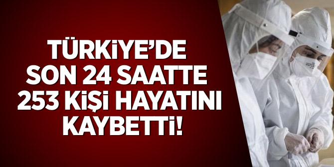 Türkiye'de son 24 saatte 253 kişi hayatını kaybetti
