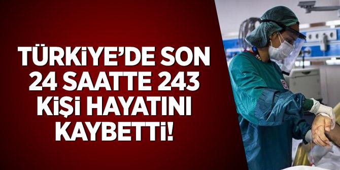 Türkiye'de son 24 saatte 243 kişi hayatını kaybetti