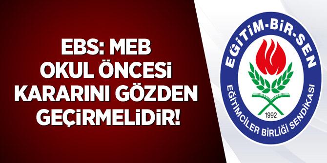 EBS: MEB okul öncesi kararını gözden geçirmelidir