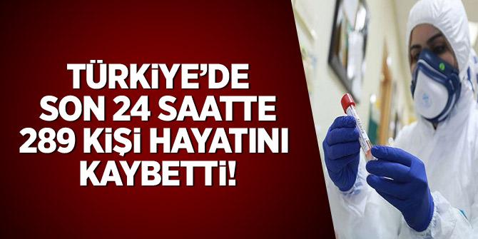 Türkiye'de son 24 saatte 289 kişi hayatını kaybetti