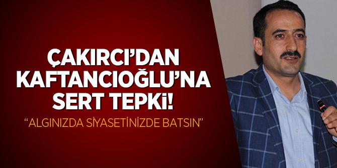 """Çakırcı'dan Kaftancıoğlu'na sert tepki: """"Algınızda Siyasetinizde Batsın"""""""