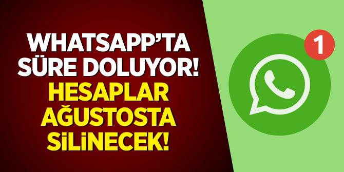 WhatsApp'ta süre doluyor: Hesaplar ağustosta silinecek