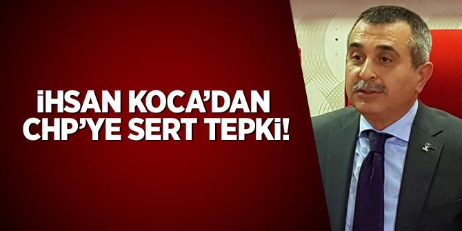 İhsan Koca'dan CHP'ye sert tepki