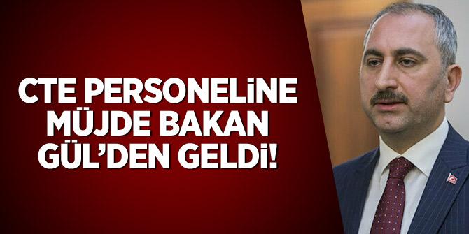 CTE Personeline müjde bakan Gül'den geldi.