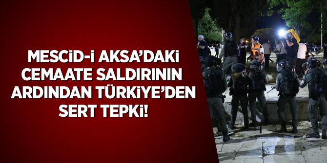 Mescid-i Aksa'daki cemaate saldırının ardından Türkiye'den sert tepki