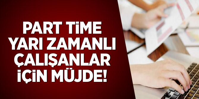 Part time-Yarı zamanlı çalışanlar için müjde geldi