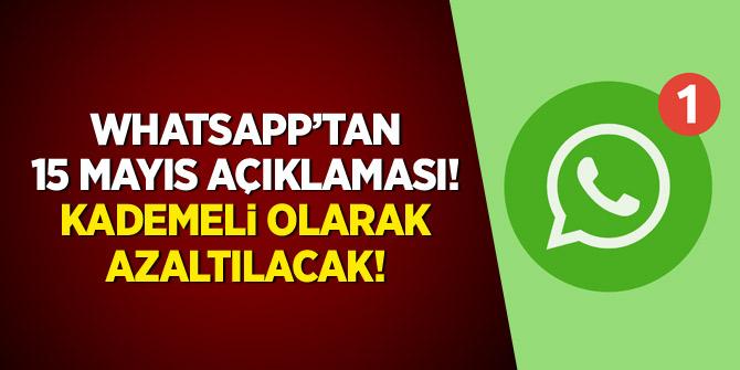 WhatsApp'tan '15 Mayıs' açıklaması: Kademeli olarak azaltılacak