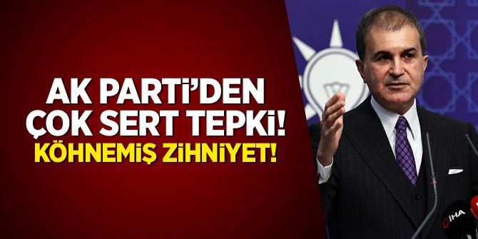 AK Parti'den çok sert tepki: Köhnemiş zihniyet