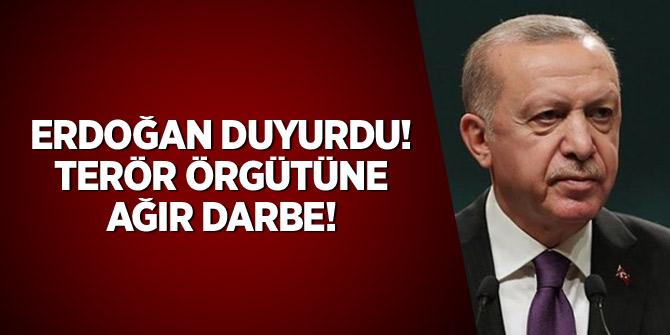 Erdoğan duyurdu! Terör örgütüne ağır darbe