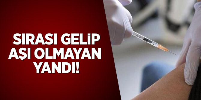Sırası gelip aşı olmayan yandı!