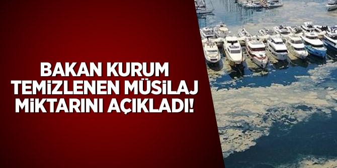 Bakan Kurum, temizlenen müsilaj miktarını açıklandı