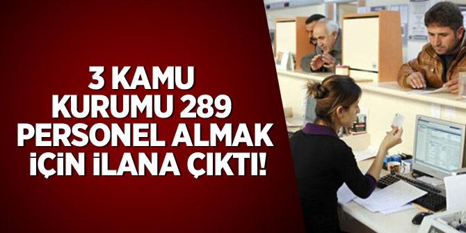 3 Kamu Kurumu 289 personel almak için ilana çıktı
