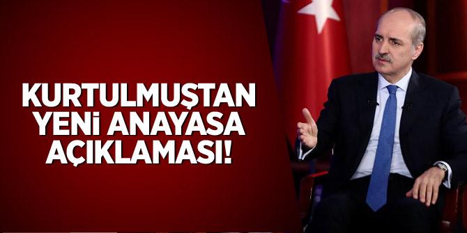 Kurtulmuş'tan yeni anayasa açıklaması