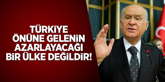 Bahçeli: Türkiye önüne gelenin azarlayacağı bir ülke değildir