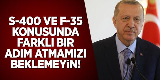 Erdoğan: S-400 ve F-35 konusunda farklı bir adım atmamızı beklemeyin