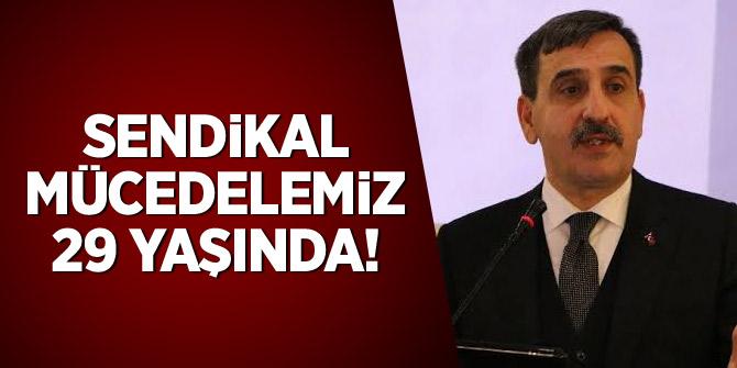 """Önder Kahveci: """"Sendikal Mücadelemiz 29 Yaşında"""""""