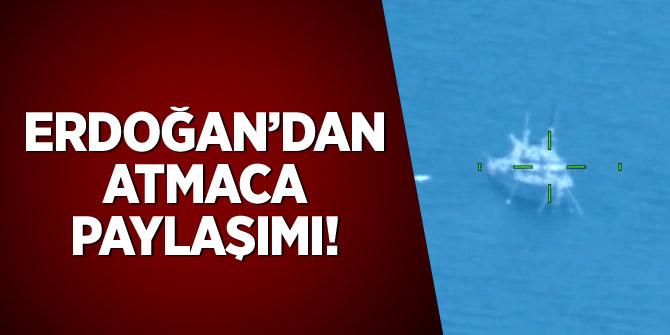 Erdoğan'dan 'ATMACA' paylaşımı