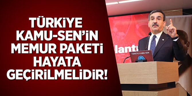 Kahveci: Türkiye Kamu-Sen'in Memur Paketi Hayata Geçirilmelidir