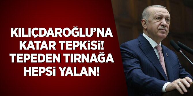 Kılıçdaroğlu'na 'Katar' tepkisi: Tepeden tırnağa hepsi yalan
