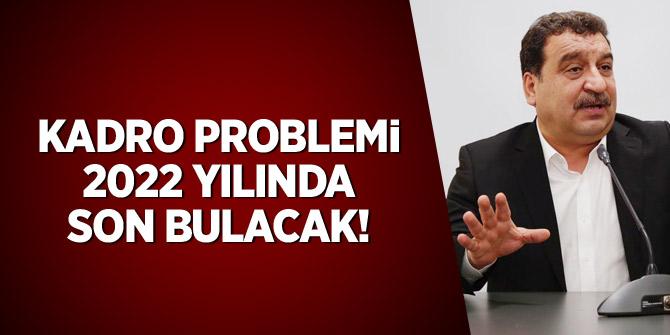 Diyanet-Sen Başkanı Güldemir: Kadro problemi 2022 yılında son bulacak