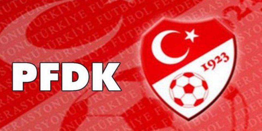 Süper Lig'de 8 kulüp PFDK'ya sevk edildi