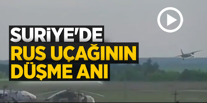 Suriye'de Rus uçağının düşme anı