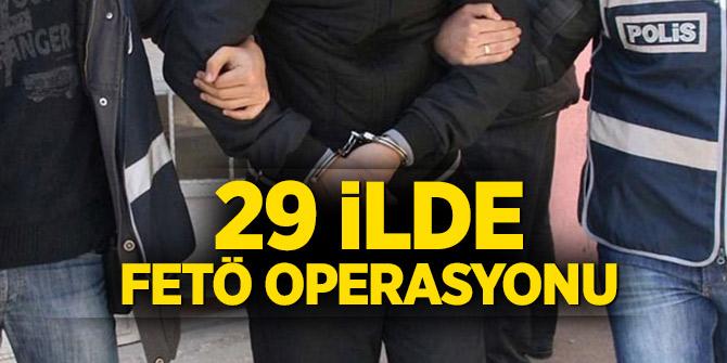 29 ilde FETÖ operasyonu